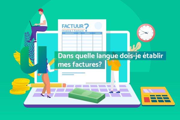 Dans quelle langue dois-je établir mes factures?