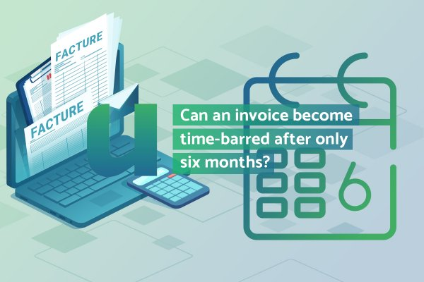 Can an invoice become time-barred after only six months?