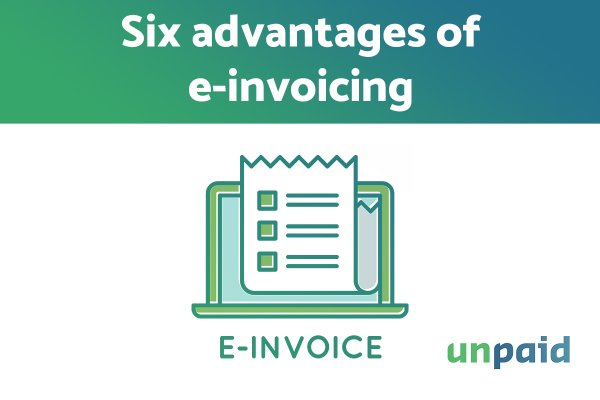 advantages of e-invoicing